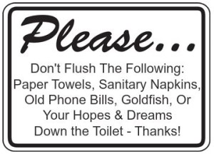That Would Throw Millions Out Of Work Who Depend On Toilet Signs For A Living Do You Just Want To Dump All These