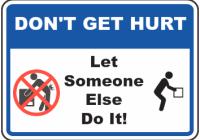 dont get hurt let someone else do it