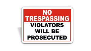 No Trespassing sign that reads no tresspassing violators will be prosecuted.