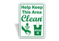 Green and white Housekeeping sign reading help keep this area clean. pick up, pitch in.