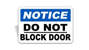 A Notice Do Not Block Door Sign