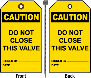 Caution Do Not Close This Valve Tag