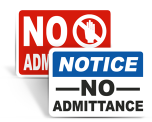 No Admittance Signs