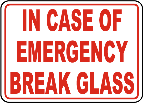 Stupendous image for in case of emergency break glass printable
