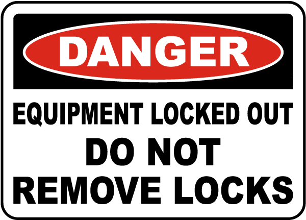 Equipment Locked Out Do Not Remove Locks Sign