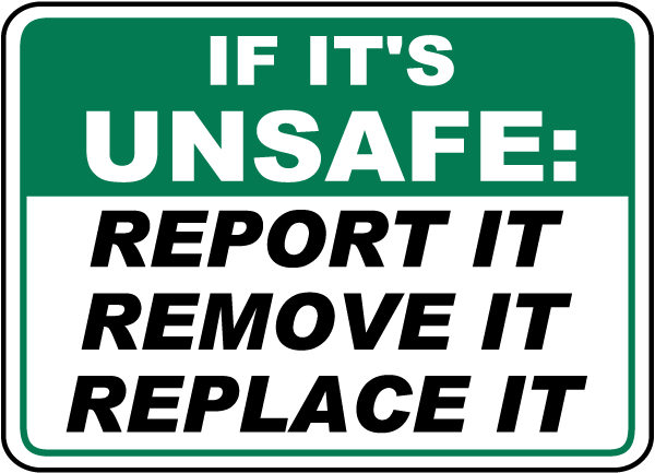 If It's Unsafe Report It Sign by SafetySign.com - D3941
