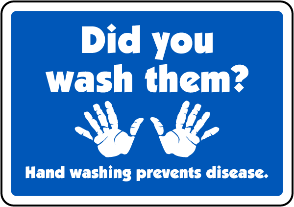 Did You Wash Them Sign By Safetysign Com D5834