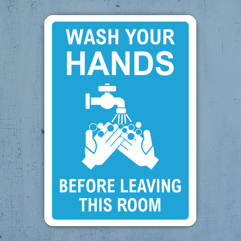 Wash Your Hands Before Leaving This Room Sign