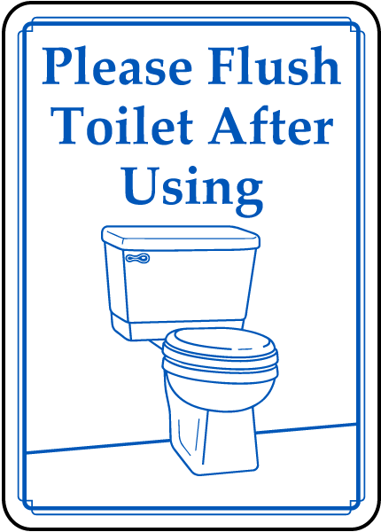 please flush toilet after using sign d5908 by safetysign com