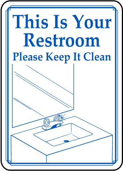 Your Restroom Keep It Clean Sign By D5909