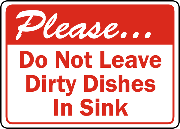 Dirty Dishes Sink In Sink Sign By Safetysign Com D5932