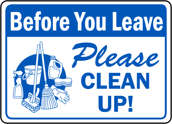Before You Leave Please Clean Up Sign D5937 By