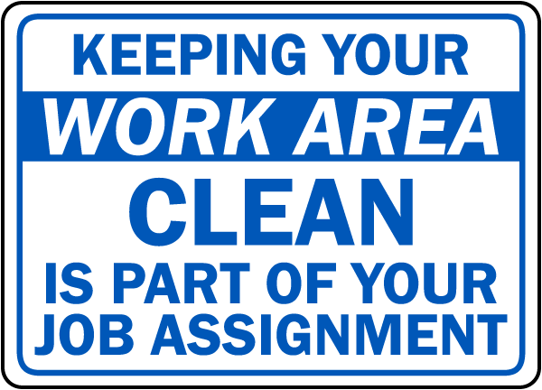 Keeping your work area clean sign d5940 by How to keep your car exterior clean