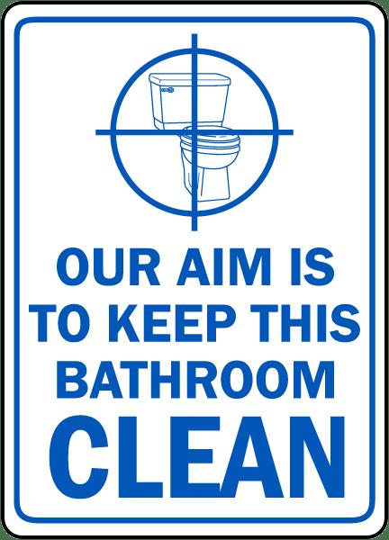 Keep This Bathroom Clean Sign D By SafetySigncom - How to keep bathroom clean