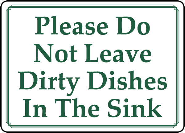 Do Not Leave Dirty Dishes In Sink Sign D5949 By