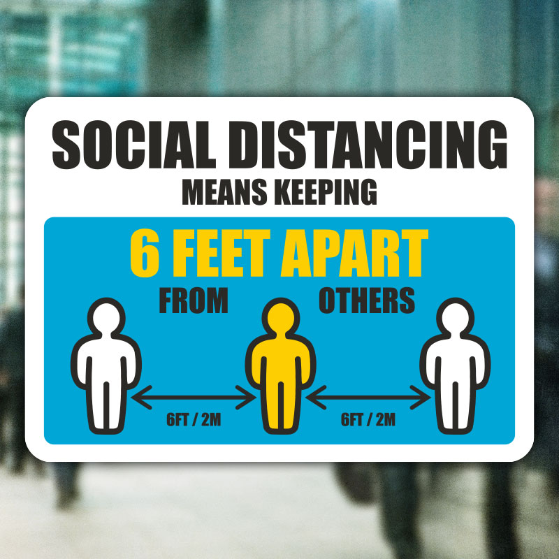 6 Feet Apart: Social Distancing Means Keeping 6 Ft Apart Sign