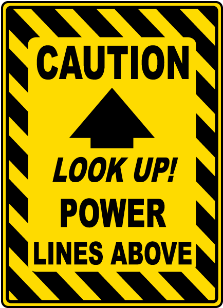 Caution Look Up Power Lines Sign