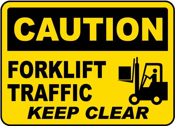 Forklift Traffic Keep Clear Sign