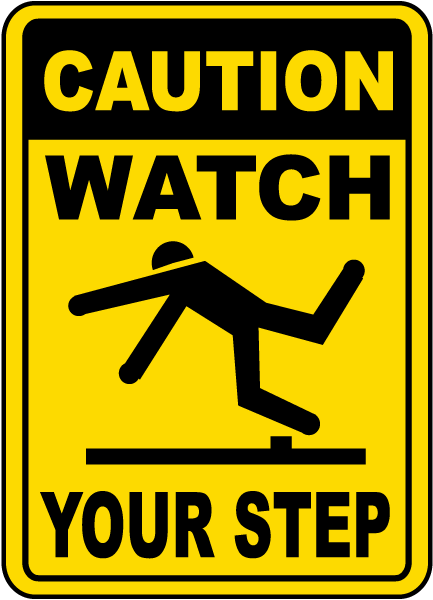 caution watch your step sign by safetysigncom e5330