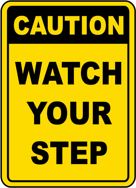 picture relating to Printable Watch Your Step Sign identify Warning Symptoms Printable - Free of charge signage British isles printable possibility