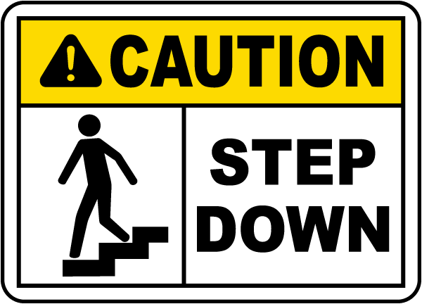 Caution Step Down Sign E5342 - by SafetySign.com