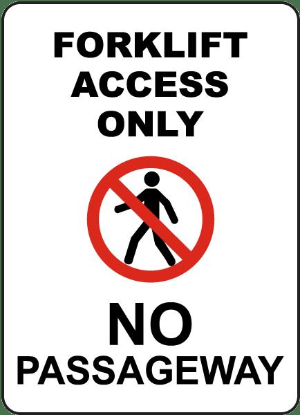 Forklift Access Only No Passageway Sign E5626
