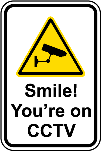 Smile You're on CCTV Sign F7120