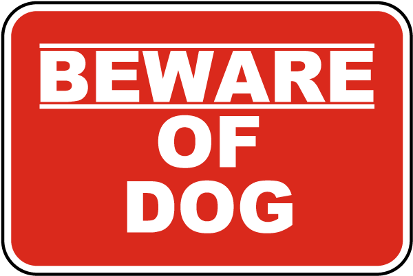 Image result for beware of dog sign