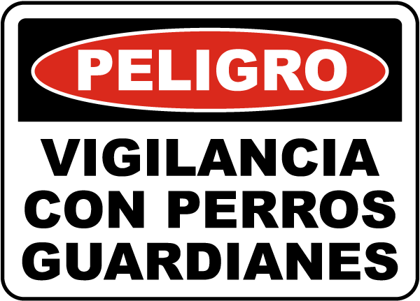 Spanish Danger Guard Dogs on Duty Sign