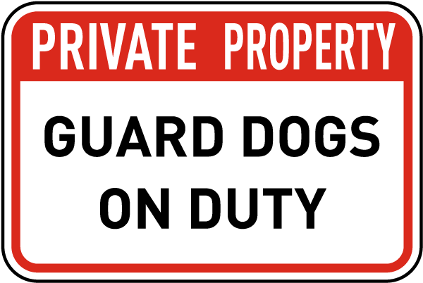 Warning This Is Private Property Guard Dog On Duty