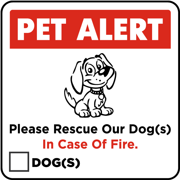 Item F8121 Label Reads Pet Alert Please Rescue Our Dog In Case Of Fire Design Cartoon Symbol
