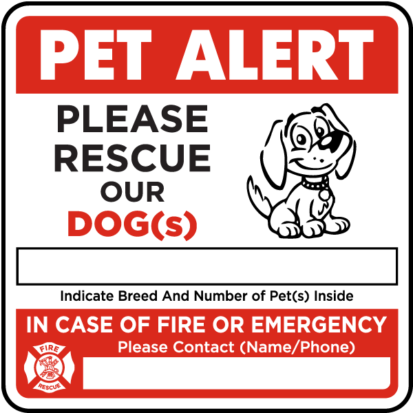 Item F8122 Label Reads Pet Alert Please Rescue Our Dog In Case Of Fire Design Cartoon Symbol