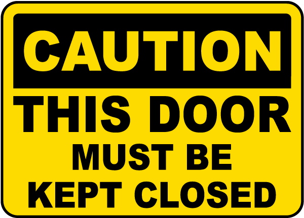 Door Must Be Kept Closed Sign By Safetysign Com G1846