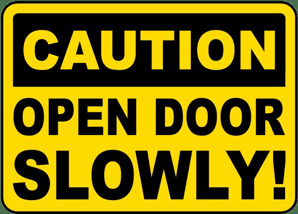 Open Door Slowly Sign