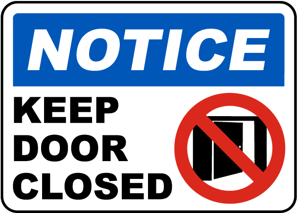 Notice Keep Door Closed Sign G1855 By Safetysign Com