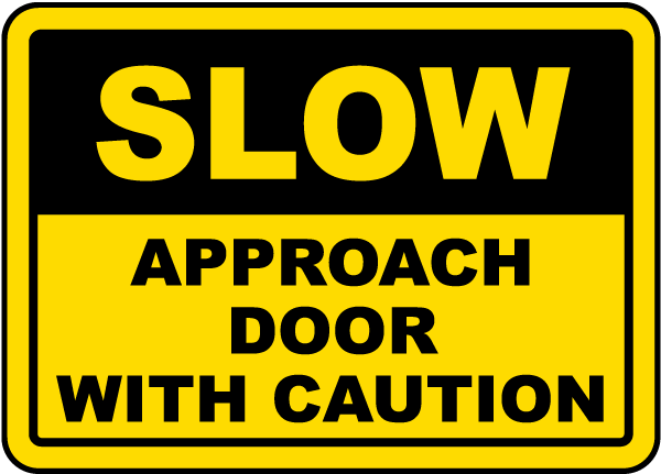 Caution Door Signs : Slow approach door with caution sign g by safetysign