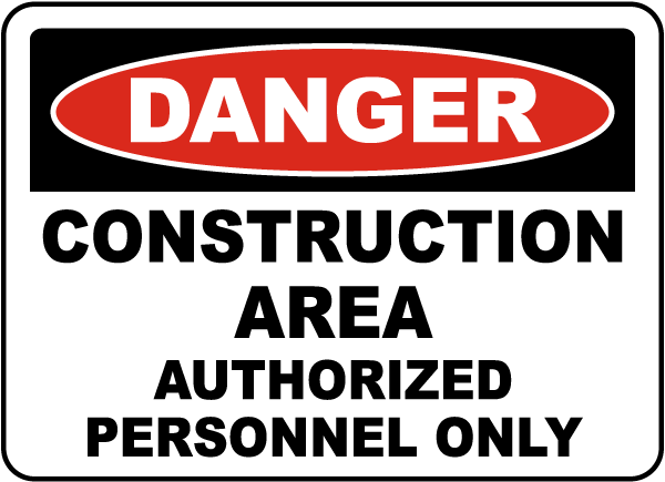 Danger Construction Area Authorized Personnel Only Sign
