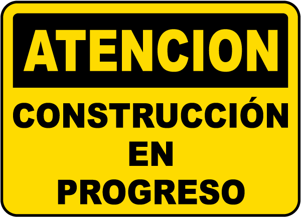 Spanish Caution Construction In Progress Sign