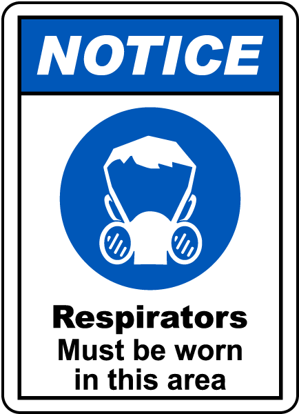 Notice Respirators Must Be Sign by SafetySign.com - G2419