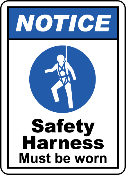 Safety Harness Signs Safety Harness Must be Worn