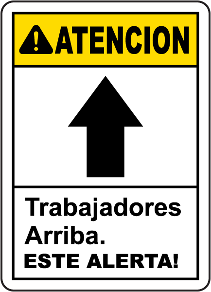 Spanish Caution Workers Above Be Alert Sign