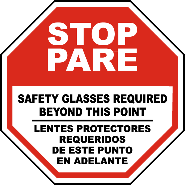 Bilingual Stop Safety Glasses Required Beyond This Sign