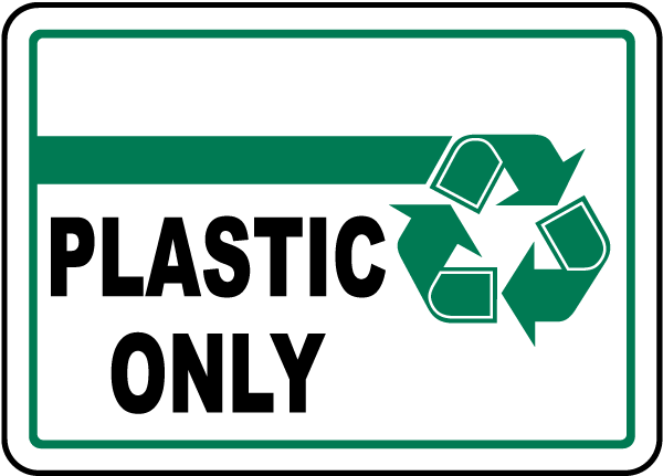Recycling Signs Plastic Plastic Only Sign by S...