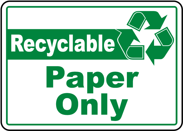 Paper Recycling Sign Recyclable Paper Only ...