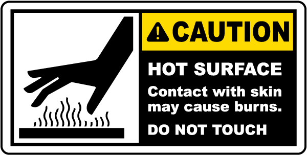 Caution HOT SURFACE Contact with skin may cause burns DO NOT TOUCH ...