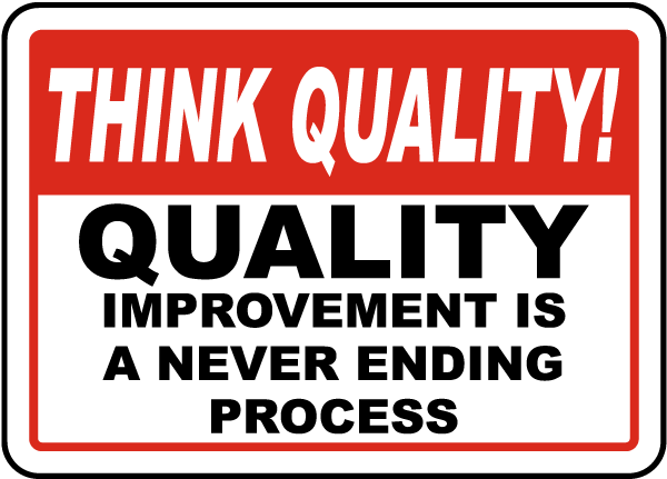 quality improvement is never ending sign k1581 by safetysign com
