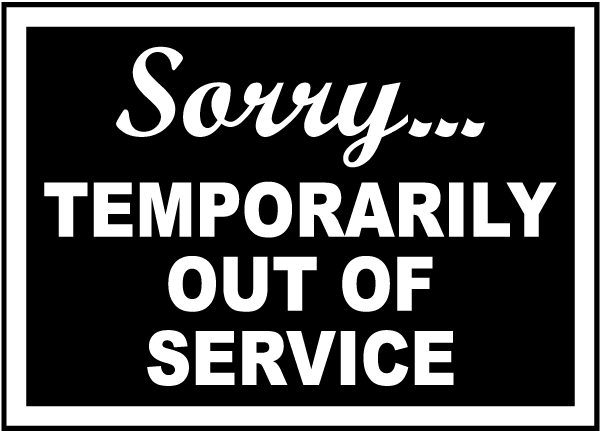 Temporarily out of service sign by r5336 for Bathroom out of order sign