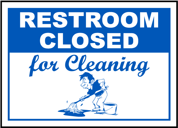 Restroom Closed Cleaning Sign R5341 Restroom Door Signs By