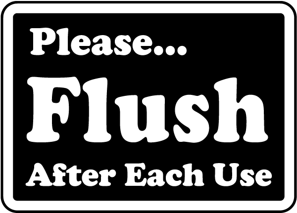 please flush after each use sign r5424 by safetysign com