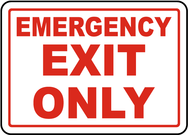 emergency exit only sign r5427 by. Black Bedroom Furniture Sets. Home Design Ideas